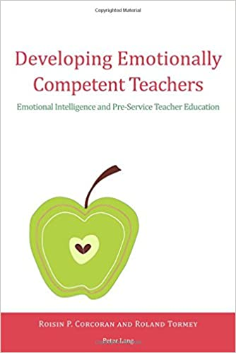 Developing Emotionally Competent Teachers: Emotional Intelligence ...