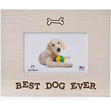 Amazoncom Dog Speak Wood Picture Frame Best Dog Ever Single