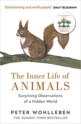 the inner life of animals surprising observations of a hidden world