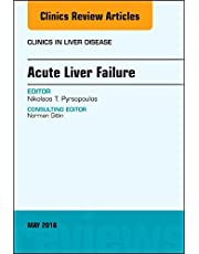 Acute Liver Failure, An Issue of Clinics in Liver Disease