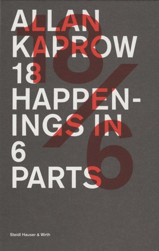 Allan Kaprow: 18 Happenings in 6 Parts by Steidl/Hauser & Wirth