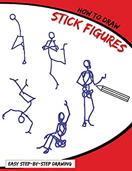 Amazon Com How To Draw Stick Figures A Simplified Step By Step