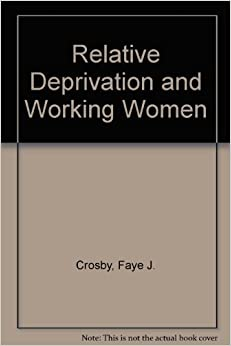 Relative Deprivation and Working Women by Faye J. Crosby (November 19,1982)