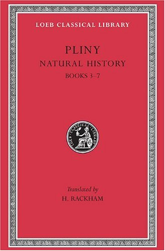 Pliny: Natural History, Volume II, Books 3-7 (Loeb Classical Library No. 352)