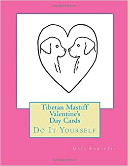 Book Tibetan Mastiff Valentine's Day Cards: Do It Yourself