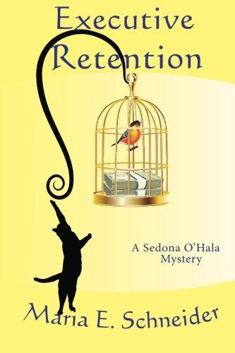 Download Executive Retention: A Sedona O'Hala Mystery #2 pdf