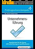 Unternehmensführung: Vorbereitung auf die IHK-Klausuren 2018 (Wirtschaftsbezogene Qualifikationen 4)