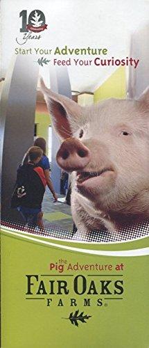 FAIR OAKS FARMS: THE PIG ADVENTURE /INDIANA /ILLUSTRATED /FOLDOUT BROCHURE++++++