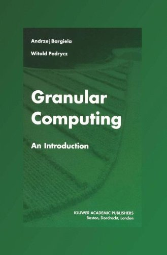 Download Granular Computing: An Introduction (The Springer International Series in Engineering and Computer Science) pdf