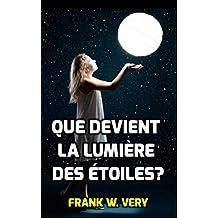 QUE DEVIENT LA LUMIÈRE DES ÉTOILES?   (French Edition)