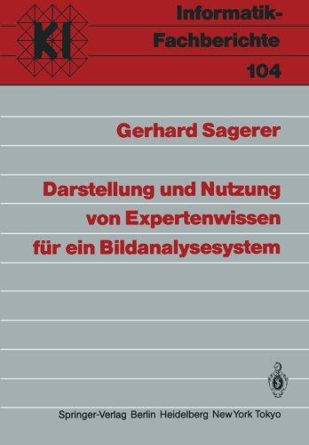 Darstellung und Nutzung von Expertenwissen für ein Bildanalysesystem (Informatik-Fachberichte) (German Edition) by Springer