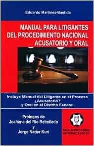 MANUAL PARA LITIGANTES DEL PROCEDIMIENTO NACIONAL ACUSATORIO Y ORAL: 9786070073861: Amazon.com: Books