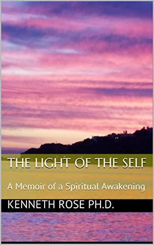 The Light of the Self: A Memoir of a Spiritual Awakening