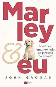 Marley & eu: A vida e o amor ao lado do pior cão do m