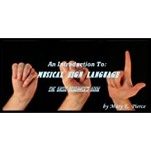 An Introduction To MSL (Musical Sign Language) The Basic Beginner's Book