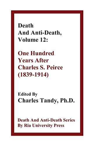 Death And Anti-Death, Volume 12: One Hundred Years After Charles S. Peirce (1839-1914) (Death & Anti-Death (Paperbac