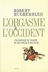 L'orgasme et l'Occident (French Edition)