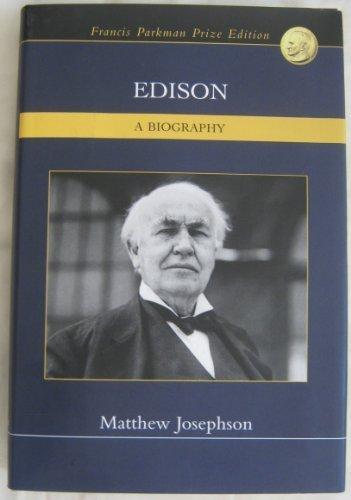Edison - A Biography Later Printing print run by Josephson, Matthew (2003) Hardcover