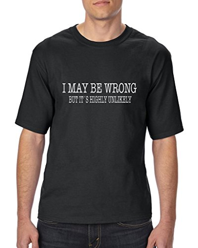 Xekia I May Be Wrong Funny Unisex T-Shirt Tall Sizes 2X-Large Tall (Kohl's Halloween Costumes)