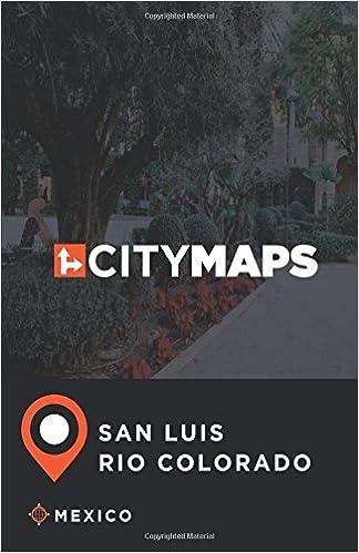 City Maps San Luis Rio Colorado Mexico James Mcfee 9781548734732