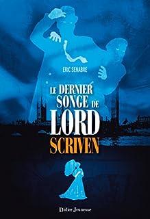 Le dernier songe de lord Scriven, Senabre, Eric