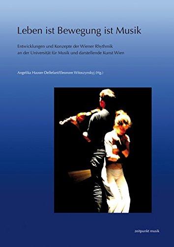 Leben ist Bewegung ist Musik: Entwicklungen und Konzepte der Wiener Rhythmik an der Universität für Musik und darstellende Kunst Wien (zeitpunkt musik)