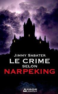 Le crime selon Narpeking par Jimmy Sabater