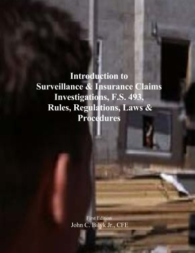 Introduction to Surveillance & Insurance Claims Investigations, F.S. 493, Rules, Regulations, Laws & Procedures Pdf