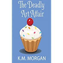 The Deadly Art Affair (Cozy Mystery) (Daisy McDare Cozy Creek Mystery Book 1)