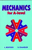 Mechanics for A-Level, L. Bostock and F. S. Chandler, 0748725962