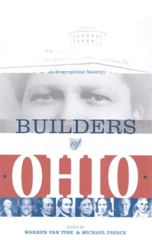 BUILDERS OF OHIO: BIOGRAPHICAL HISTORY