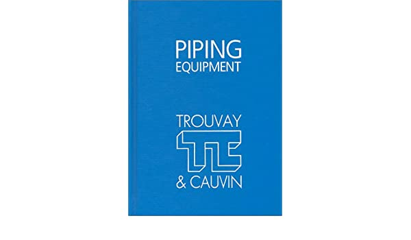 TROUVAY CAUVIN PIPING EQUIPMENT PDF
