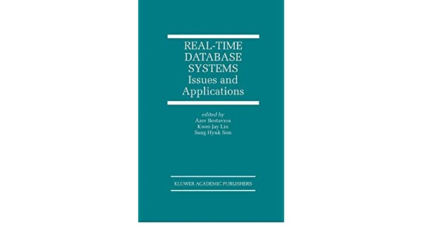 Real-Time Database Systems: Issues and Applications (The