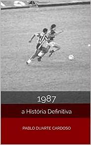 1987: A História Definitiva