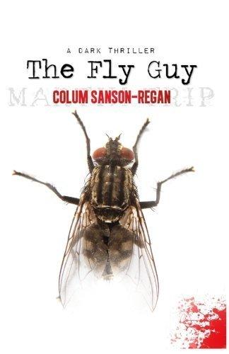 The Fly Guy by Colum Sanson-Regan (2015-02-11)