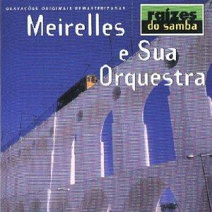 Meirelles & Sua Orquestra - Raizes Do Samba - Amazon.com Music