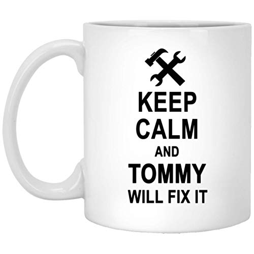 Keep Calm And Tommy Will Fix It Coffee Mug Large - Anniversary Birthday Gag Gifts for Tommy Men Women - Halloween Christmas Gift Ceramic Mug Tea Cup White 11 Oz]()