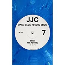 Warm Glow Record Show 7: Mind the Psyche: Nos. 185–211, 105–107 bpm