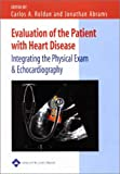 img - for Evaluation of the Patient with Heart Disease: Integrating the Physical Exam and Echocardiography book / textbook / text book