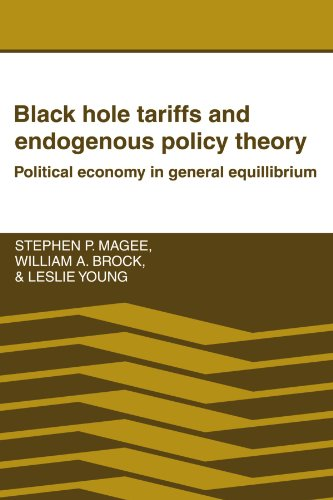 Black Hole Tariffs and Endogenous Policy Theory: Political Economy in General Equilibrium