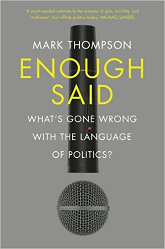 Image result for Enough Said: What's Gone Wrong with the Language of Politics by Mark Thompson