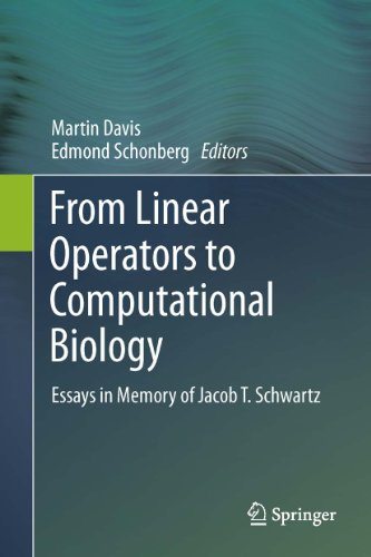 From Linear Operators to Computational Biology: Essays in Memory of Jacob T. Schwartz Pdf