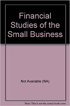 Financial Studies of the Small Business