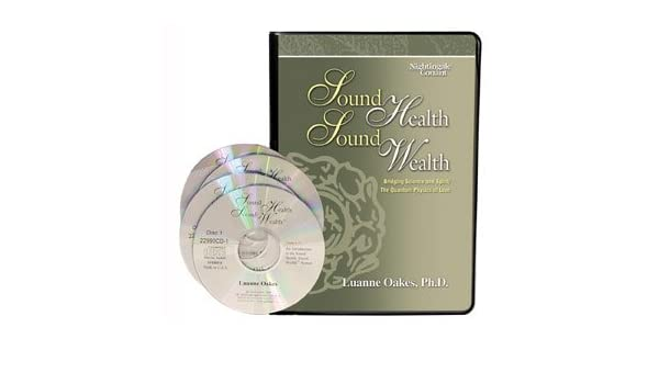 Sound health sound wealth bridging science and spirit the sound health sound wealth bridging science and spirit the quantum physics of love ph d luanne oakes 9781905953660 amazon books publicscrutiny Choice Image