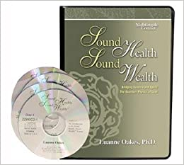 Sound health sound wealth bridging science and spirit the sound health sound wealth bridging science and spirit the quantum physics of love publicscrutiny Choice Image