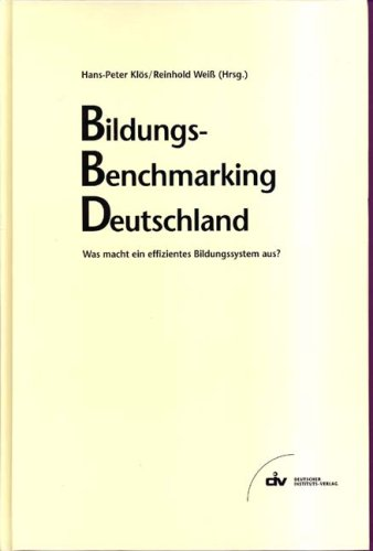 Bildungs-Benchmarking Deutschland: Was macht ein effizientes Bildungssystem aus? Gebundenes Buch – Juni 2003 Hans P Klös Weiß Reinhold IW Medien 3602146189