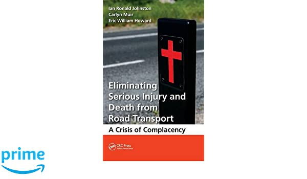 Eliminating Serious Injury and Death from Road Transport: A