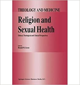 [(Religion and Sexual Health: Ethical, Theological, and Clinical Perspectives)] [Author: Ronald M. Green] published on (November, 1992)