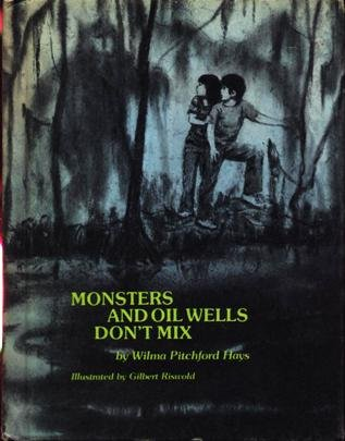 Monsters and Oil Wells Don't Mix  (Weekly Reader Children's Book Club Edition)