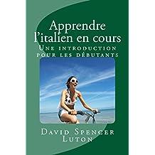 Apprendre l'italien en cours: Une introduction pour les débutants (French Edition)